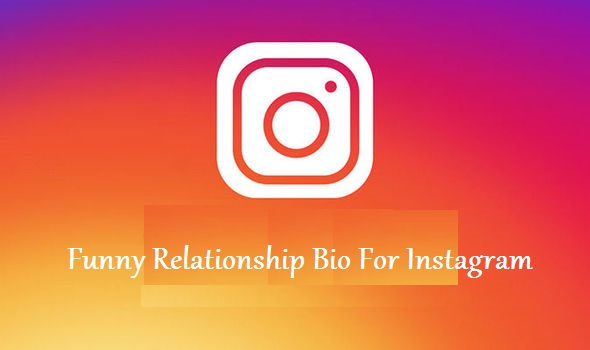 Funny Relationship Bio For Instagram